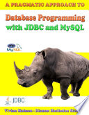A Pragmatic Approach To Database Programming With Jdbc And Mysql