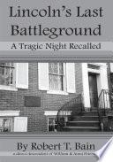 Lincoln s Last Battleground