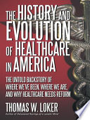 The History And Evolution Of Healthcare In America