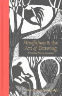Mindfulness   the Art of Drawing  A Creative Path to Awareness