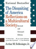 The Disuniting of America  Reflections on a Multicultural Society  Revised and Enlarged Edition