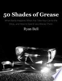 50 Shades of Grease  What Really Happens When You Take Your Car to the Shop   and How to Spend Less Money There