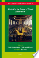 Revisiting the Synod of Dordt (1618-1619)