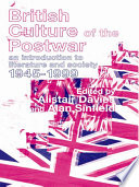 British Culture of the Post-War An Introduction to Literature and Society 1945-1999