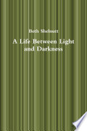A Life Between Light and Darkness