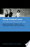 Young Criminal Lives  Life Courses and Life Chances from 1850