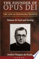 The Founder of Opus Dei  The Life of Josemar  a Escriv    Volume II