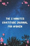 The 5 Minutes Gratitude Journal For Women