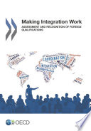 Making Integration Work  Assessment and Recognition of Foreign Qualifications