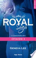 Royal Saga Episode 3 Tome 1 Commande Moi