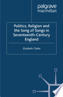 Politics Religion And The Song Of Songs In Seventeenth Century England