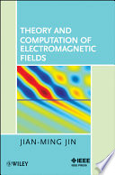 Theory And Computation Of Electromagnetic Fields book