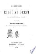 Compendio di esercizi greci ad uso dei licei e ginnasi superiori per cura di Alberto Casagrande