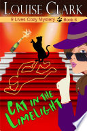 Cat In The Limelight The 9 Lives Cozy Mystery Series Book 6