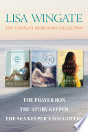 The Carolina Heirlooms Collection  The Prayer Box   The Story Keeper   The Sea Keeper s Daughters