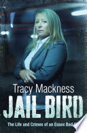 Jail Bird   The Life and Crimes of an Essex Bad Girl