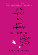 Let s Be Less Stupid