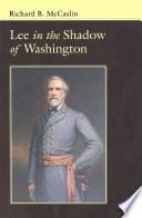 Lee In the Shadow of Washington