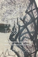 The Devil in the Moth Tree: A Some-Parts-Are-True and Many-Are-Enhanced Story