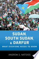 Sudan, South Sudan, and Darfur The Origins Of The Conflict Between