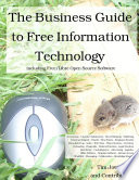The Business Guide to Free Information Technology Including Free Libre Open Source Software