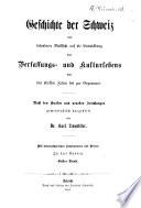 Geschichte der Schweiz mit besonderer Rücksicht auf die Entwicklung des Verfassungs- und Kulturlebens von den ältesten Zeiten bis zur Gegenwart