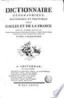 Dictionnaire géographique, historique et politique des Gaules de la France. Par M. l'abbé Expilly, ... Tome premiere [- sixieme]