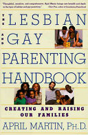 The Lesbian and Gay Parenting Handbook