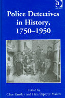 Police Detectives in History, 1750-1950