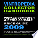 VINTROPEDIA - Vintage Computer and Retro Console Price Guide 2009
