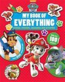 Nickelodeon PAW Patrol My Book of Everything: Stories, Stickers, Colouring and Activities