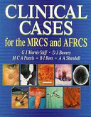 Clinical Cases for the MRCS and AFRCS