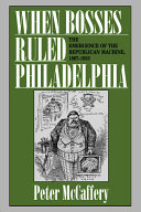 When Bosses Ruled Philadelphia