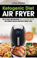 Ketogenic Diet Air Fryer Cookbook