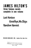 Three Famous Novels  Lost Horizon  Good bye  Mr  Chips  and  Random Harvest