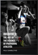 Informed: The Art of the Science of Preparing Athletes