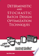 Deterministic and Stochastic Batch Design Optimization Techniques