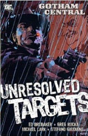 Unresolved Targets : book in the gotham central series continues...