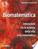 Biomatematica  interazioni tra le scienze della vita e la matematica