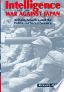 Intelligence and the War Against Japan American Secret Service During The Far Eastern