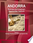 Andorra Business and Investment Opportunities Yearbook Volume 1 Strategic  Practical Information and Opportunities