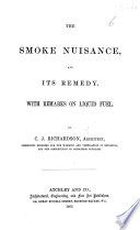 The Smoke Nuisance  and Its Remedy  With Remarks on Liquid Fuel
