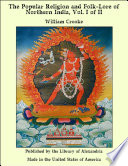 The Popular Religion and Folk Lore of Northern India  Vol  I of II
