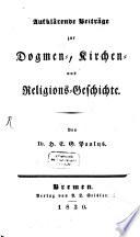 Aufklärende Beyträge zur Dogmen-Kirchen und Religions-Geschichte