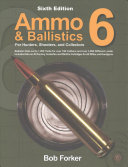 Ammo and Ballistics 6  for Hunters  Shooters  and Collectors