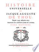 Histoire Universelle de Jacques Auguste de Thou  Depuis 1543  Jusqu en 1607
