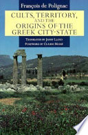 Cults  Territory  and the Origins of the Greek City State