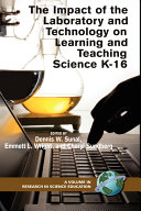 The impact of the laboratory and technology on learning and teaching science K 16
