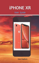 Iphone Xr User Guide Learn How To Use The New Iphone Xr With This Instruction Guide
