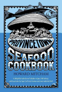 The Provincetown Seafood Cookbook